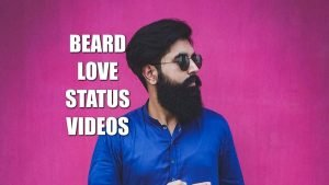 beard-love-whatsapp-status-video-download