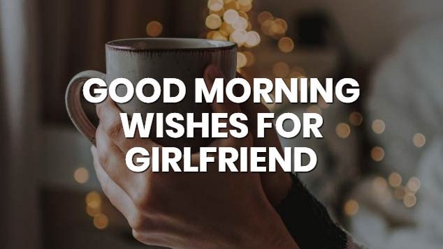 good-morning-wishes-for-girlfriend-quotes-images-english