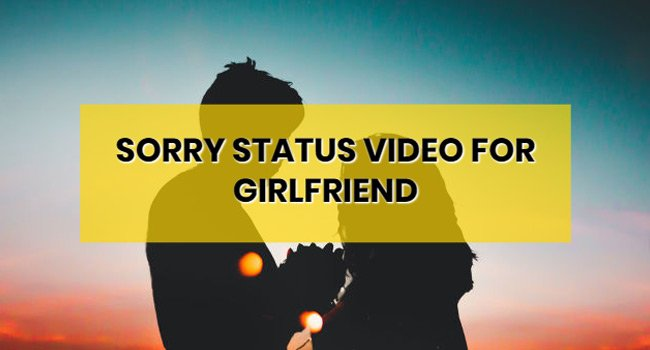 sorry-whatsapp-status-video-for-girlfriend-download